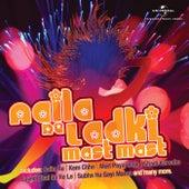 Aaila Re Ladki Mast Mast by Various Artists