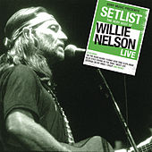 Setlist: The Very Of Willie Nelson LIVE de Willie Nelson
