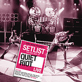 Setlist: The Very Best Of Quiet Riot LIVE di Quiet Riot