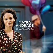 We Used To Call It Love de Mayra Andrade