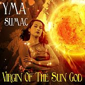 Yma Sumac: Virgin of the Sun God von Yma Sumac