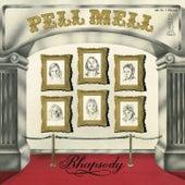 Rhapsody by Pell Mell