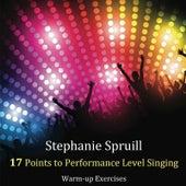 Stephanie Spruill 17 Points to Performance Level Singing by Stephanie Spruill