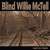 East St. Louis by Blind Willie McTell