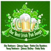 Our Best Irish Pub Songs by Various Artists