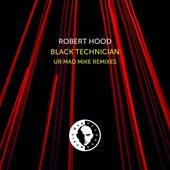 Black Technician (UR Mad Mike Remixes) by Robert Hood