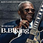 The Very Best of B. B.King (Blues Classics and Essentials) de B.B. King
