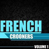 French Crooners, Vol. 1 de Various Artists