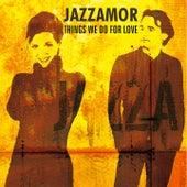Things We Do for Love (Instrumentals) de Jazzamor
