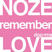 Remember Love Dop Remix by Noze