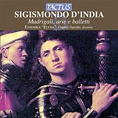 Sigismondo D'India: Madrigali, Arie e Balletti de Various Artists