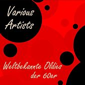 Weltbekannte Oldies der 60er by Various Artists