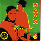 To the Maxximum (The Hits plus One) von Maxx