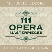 111 Opera Masterpieces by Various Artists