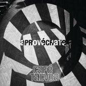 Aprovéchate de Cafe Tacvba