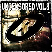 Uncensored, Vol. 8 de Various Artists