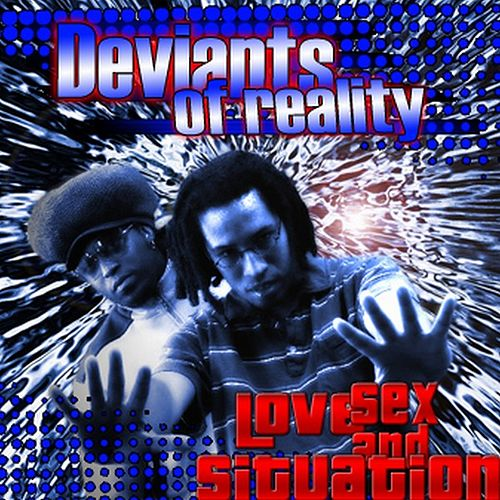Love, Sex, and Situation Instrumental by Deviants Of Reality