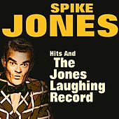 Spike Jones Hits and the Jones Laughing Record (Original Artist Original Songs) de Spike Jones