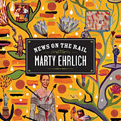 News On The Rail by Marty Ehrlich