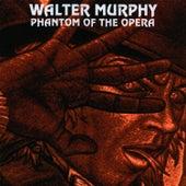 Phantom of the Opera by Walter Murphy