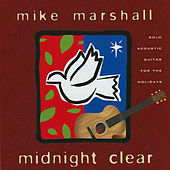 Midnight Clear by Mike Marshall