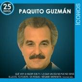 Íconos 25 Éxitos von Paquito Guzmán