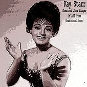 Greatest Jazz Singer of All Time (Traditional Songs) by Kay Starr