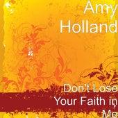 Don't Lose Your Faith in Me de Amy Holland