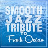 Smooth Jazz Tribute to Frank Ocean de Smooth Jazz Allstars