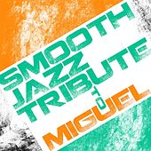 Smooth Jazz Tribute to Miguel de Smooth Jazz Allstars
