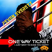 One Way Ticket / I Just Wanna Make You Happy by Peven Everett