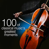 100 Of Classical Music's Greatest Moments by Various Artists
