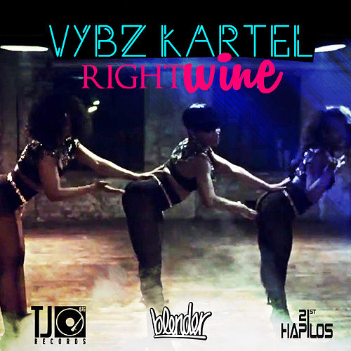 Right Wine - Single by VYBZ Kartel