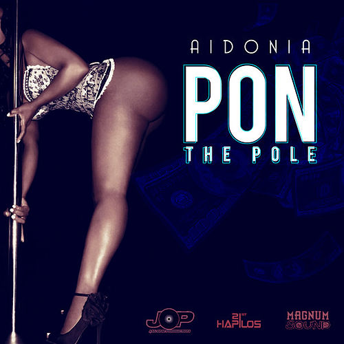 Pon the Pole - Single by Aidonia