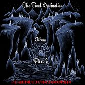The Final Destination Album, Pt. 2 by Mr. Tac