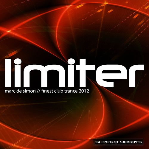 Limiter (Finest Club Trance 2012) by Marc de Simon