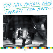 Lookout for Hope by Bill Frisell