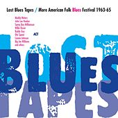 Lost Blues Tapes / More American Folk Blues Festival 1963-65 by Various Artists
