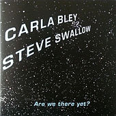 Are We There Yet? de Carla Bley