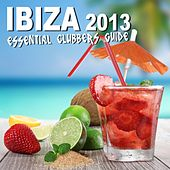 Ibiza 2013 - Essential Clubbers Guide - EP de Various Artists