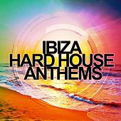 Ibiza Hard House Anthems - EP by Various Artists