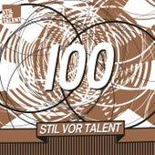 Oliver Koletzki presents Stil vor Talent 100 by Various Artists