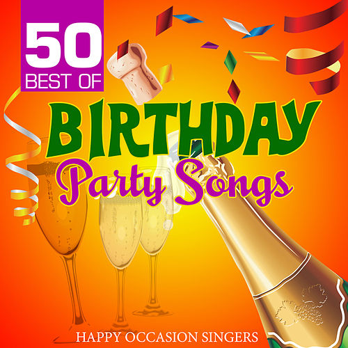 50 Best of Birthday Party Songs by Happy Occasion Singers