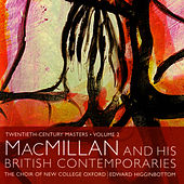 MacMillan and His British Contemporaries by The Choir Of New College Oxford