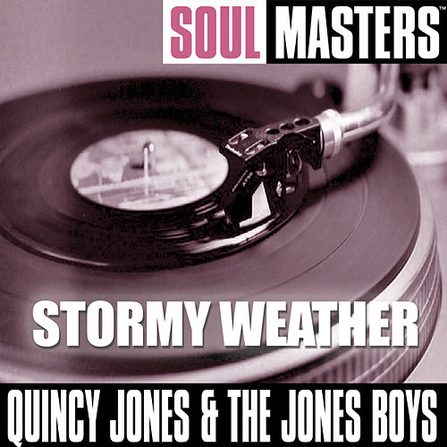 Soul Masters: Stormy Weather by Quincy Jones