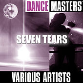 Dance Masters: Seven Tears by Various Artists