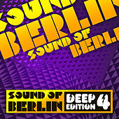 Sound of Berlin Deep Edition, Vol.4 by Various Artists