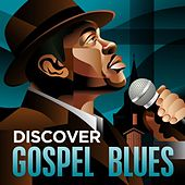 Discover - Gospel Blues by Various Artists