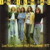 Live Yubin Chokin Hall, Hiroshima 1977 de Ian Gillan