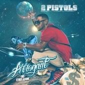 Arrogant by 2 Pistols